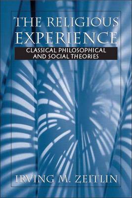 The Religious Experience: Classical, Philosophical, and Social Theories