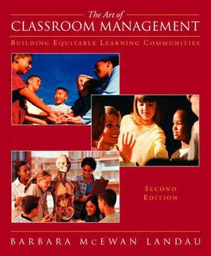 The Art of Classroom Management: Building Equitable Learning Communitites