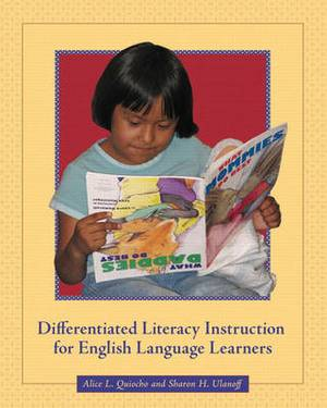Differentiated Literacy Instruction for English Language Learners: Developing Second Language Literacy