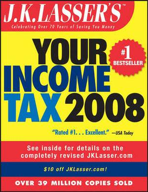 J.K. Lasser's Your Income Tax: 2008