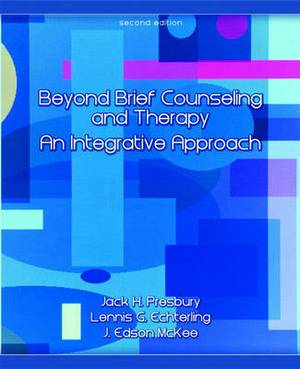 Beyond Brief Counseling and Therapy: An Integrative Approach