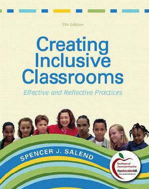 Creating Inclusive Classrooms, Student Value Edition: Effective and Reflective Practices