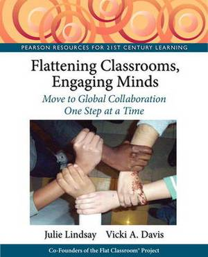 Flattening Classrooms, Engaging Minds: Move to Global Collaboration One Step at a Time