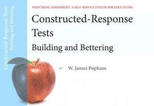 Constructed-Response Tests: Building and Bettering, Mastering Assessment: A Self-Service System for Educators, Pamphlet 7