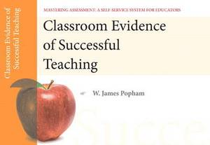 Classroom Evidence of Successful Teaching, Mastering Assessment: A Self-Service System for Educators, Pamphlet 5