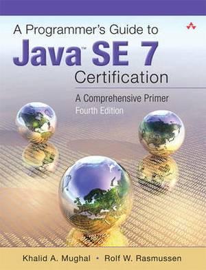 A Programmer's Guide to Java SE 8 Oracle Certified Associate (OCA): A Comprehensive Primer