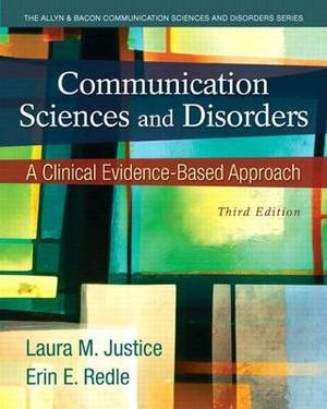 Communication Sciences and Disorders: A Clinical Evidence-Based Approach, Video-Enhanced Pearson Etext with Loose-Leaf Version -- Access Card Package