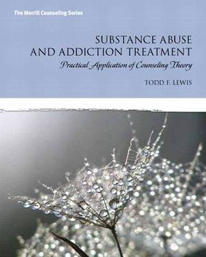 Substance Abuse and Addiction Treatment with Access Code: Practical Application of Counseling Theory