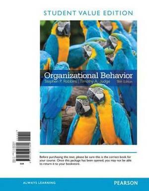 Organizational Behavior, Student Value Edition