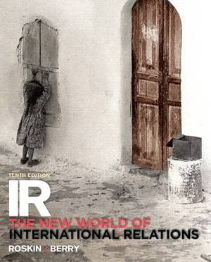 IR: The New World of International Relations Plus MySearchLab with Pearson eText - Access Card Package