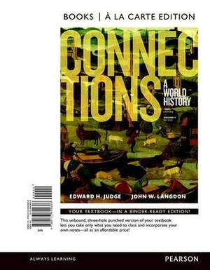 Connections: A World History, Volume 1, Books a la Carte Edition