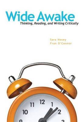 Wide Awake: Thinking, Reading, and Writing Critically Plus Mywritinglab -- Access Card Package