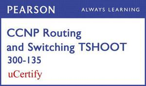 CCNP R&S TSHOOT 300-135 Pearson uCertify Course Student Access Card
