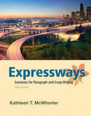 Expressways with MyWritingLab Access Code: Scenarios for Paragraph and Essay Writing