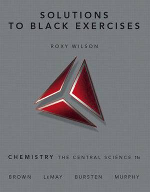 Chemistry: The Central Science: Solutions to Black Exercises