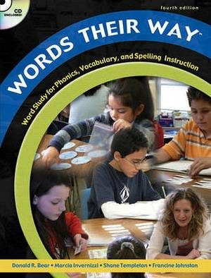 Words Their Way: Word Study for Phonics, Vocabularyd Spelling Instruction Value Pack (Includes Creating Writers Through 6-Trait Writing Assessment and Instruction & Teaching Writing: Balancing Process and Product)