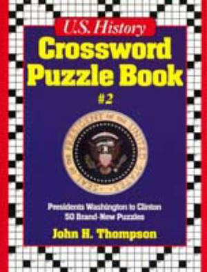 U.S. History Crossword Puzzle Book: Vol 2: Presidents Washington to Clinton