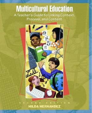 Multicultural Education: A Teacher's Guide to Linking Context, Process, and Content