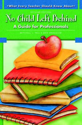 What Every Teacher Should Know About No Child Left Behind: A Guide for Professionals