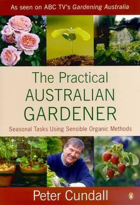 The Practical Australian Gardener,