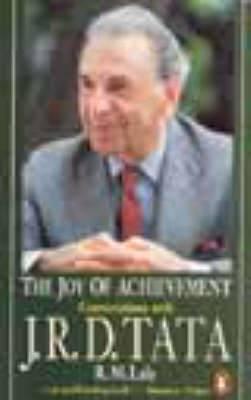 The Joy of Achievement: A Conversation with J.R.D.Tata