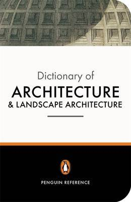 The Penguin Dictionary Of Architecture And Landscape Architecture,
