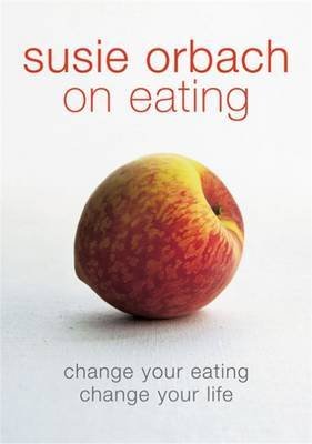Susie Orbach On Eating