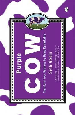Purple Cow: Transform Your Business by Being Remarkable