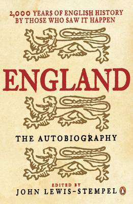 England: The Autobiography: 2000 Years of English History by Those who saw it Happen