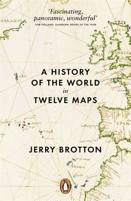 A History Of The World In Twelve Maps,