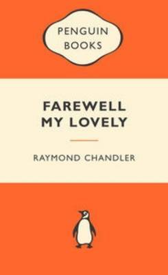 Farewell,my Lovely: A Marlowe Private Eye Mystery
