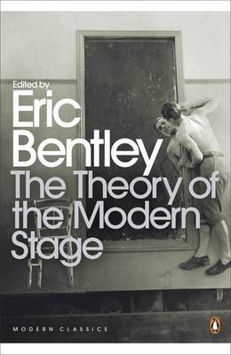The Theory of the Modern Stage: From Artaud to Zola: an Introduction to Modern Theatre and Drama
