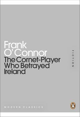 The Cornet-player Who Betrayed Ireland