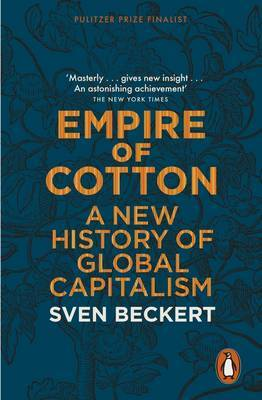 Empire of Cotton: A New History of Global Capitalism