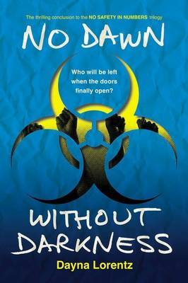 No Dawn Without Darkness: No Safety in Numbers (Book 3)