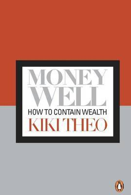 Money Well: How to Contain Wealth
