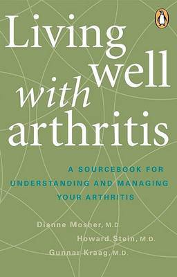Living Well with Arthritis: A Sourcebook for Understanding and Managing Your Arthritis