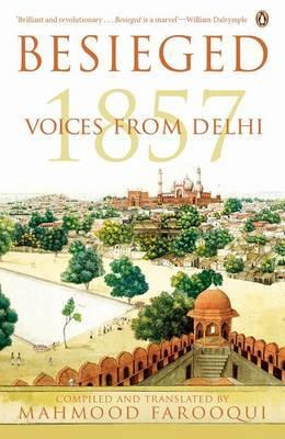 Besieged: Voices from Delhi 1857