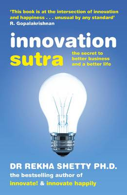 Innovation Sutra: The Secret Of Good Business And A Good Life
