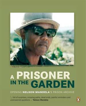A prisoner in the garden: Opening Nelson Mandela's prison archive
