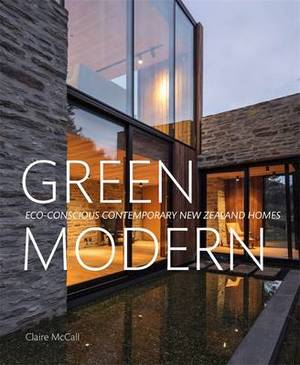 Green Modern: Eco-Conscious Contemporary New Zealand Homes