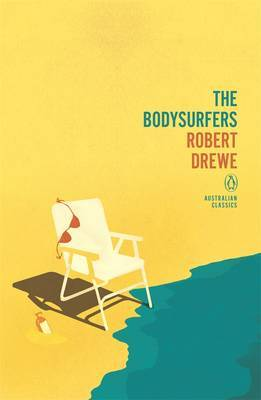 The Bodysurfers: Penguin Australian Classics,