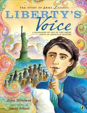 The Story of Emma Lazarus: Liberty's Voice: A Biography of One of the Great Poets in American History