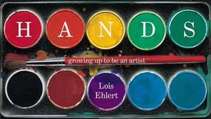 Hands: Growing Up to Be an Artist
