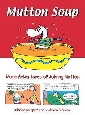 Mutton Soup: More Adventures of Johnny Mutton