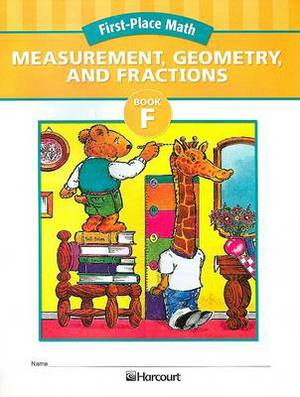 First-Place Math, Book F: Measurement, Geometry, and Fractions