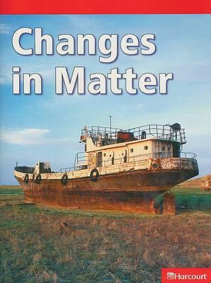 Science Leveled Readers: Below-Level Reader Grade 4 Changes/Matter