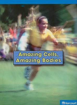 Amazing Cells, Amazing Bodies