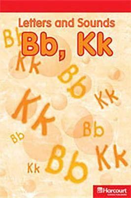 Storytown: Below Level Reader Teacher's Guide Grade K Letters and Sounds BB, Kk