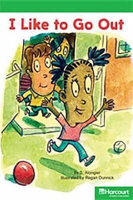 Storytown: Above Level Reader Teacher's Guide Grade K I Like to Go Out